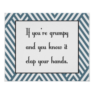 If you're grumpy and you know it poster