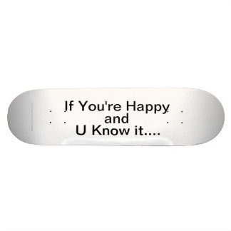 If You're Happy and U know it... 21.3 Cm Mini Skateboard Deck