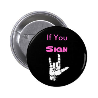 """If You Sign, """"I Love You"""" - Customized 6 Cm Round Badge"""