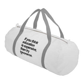 If you think education is expensive gym duffel bag