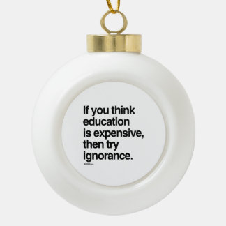 If you think education is expensive ceramic ball decoration
