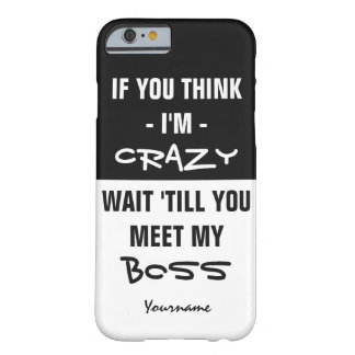 """""""If you think I'm…"""" custom text humor cases"""