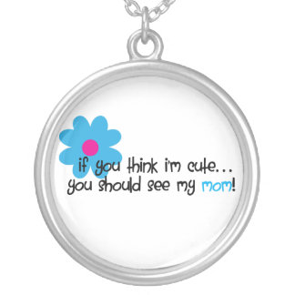 If You Think I'm Cute Round Pendant Necklace