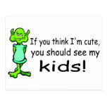 If You Think Im Cute You Should See My Kids Alien