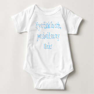 If you think I'm cute, you should see my Uncles Baby Bodysuit