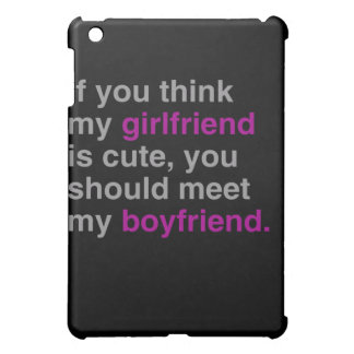 If you think my girlfriend is cute case for the iPad mini