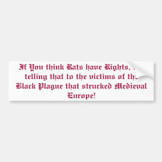 If You think Rats have Rights, try telling that... Bumper Sticker
