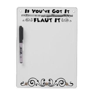 If You ve Got It - Flaut It Dry erase board