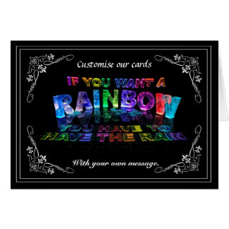 If You Want a Rainbow You Have to Have the Rain Card
