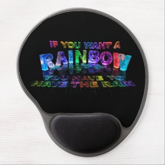 If You Want a Rainbow You Have to Have the Rain Gel Mouse Pads