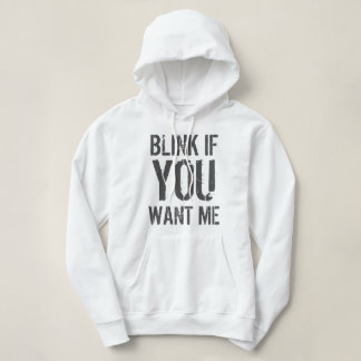 If You Want Me Hoodie
