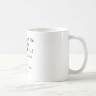 If You Want Me To Take The Trash Out You re Gonna Coffee Mugs
