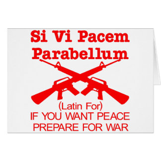 If you want peace prepare for war card