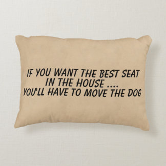 If you want the best seat move the dog decorative cushion