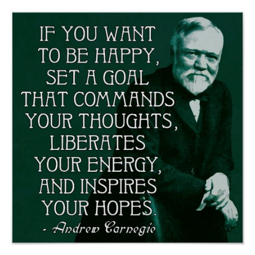 If you want to be happy Andrew Carnegie