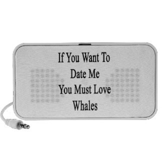 If You Want To Date Me You Must Love Whales iPhone Speakers