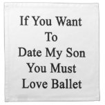 If You Want To Date My Son You Must Love Ballet Cloth Napkins