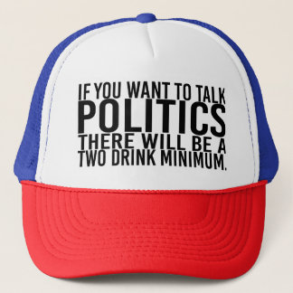 If You Want to Talk Politics... Cap