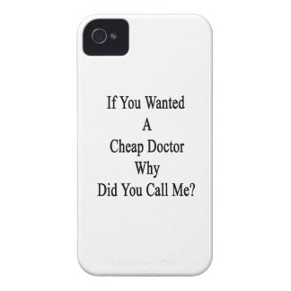 If You Wanted A Cheap Doctor Why Did You Call Me Case-Mate iPhone 4 Cases
