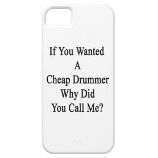 If You Wanted A Cheap Drummer Why Did You Call Me. iPhone 5/5S Cover