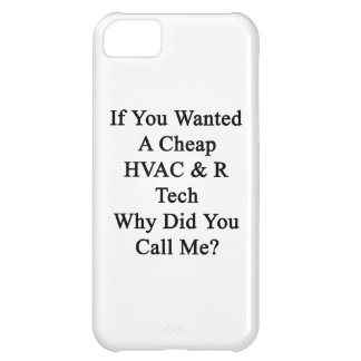 If You Wanted A Cheap HVAC R Tech Why Did You Call iPhone 5C Covers