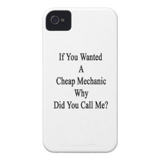 If You Wanted A Cheap Mechanic Why Did You Call Me iPhone 4 Case