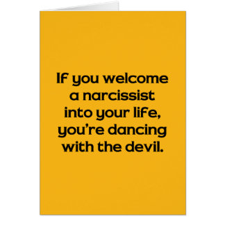 If You Welcome A Narcissist Into Your Life … Card