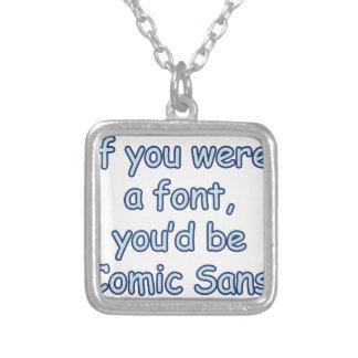 If you were a font, you'd be comic sans square pendant necklace