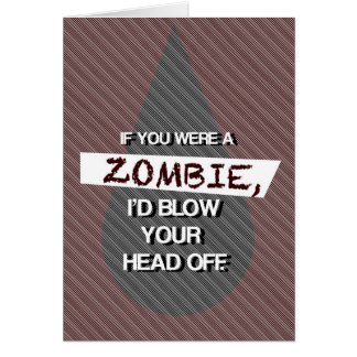If You Were a Zombie Card