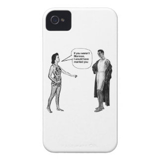 IF YOU WEREN'T MORMON, I WOULD HAVE MARRIED YOU -. iPhone 4 COVER