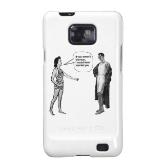 IF YOU WEREN'T MORMON, I WOULD HAVE MARRIED YOU -. SAMSUNG GALAXY SII COVER