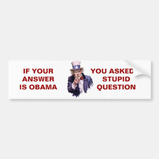 IF YOUR ANSWER IS OBAMA BUMPER STICKER