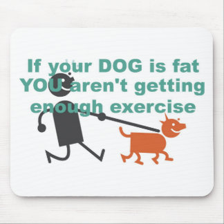 If your dog is fat... mouse pad