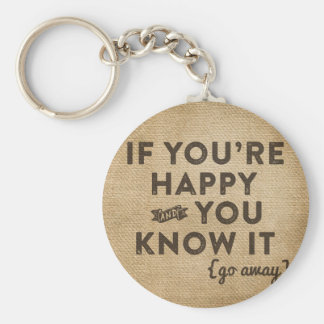 If your happy and you know it Go away Burlap Key Chain