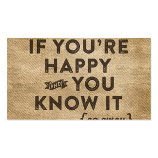 If your happy and you know it Go away Burlap Pack Of Standard Business Cards