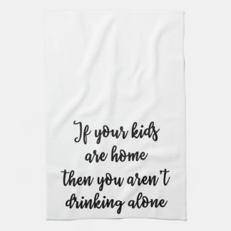 If your kids are home Towel