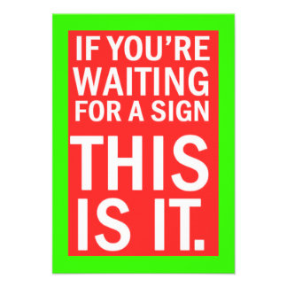IF YOUR WAITING FOR A SIGN THIS IS IT HUMOR LAUGHS INVITATIONS