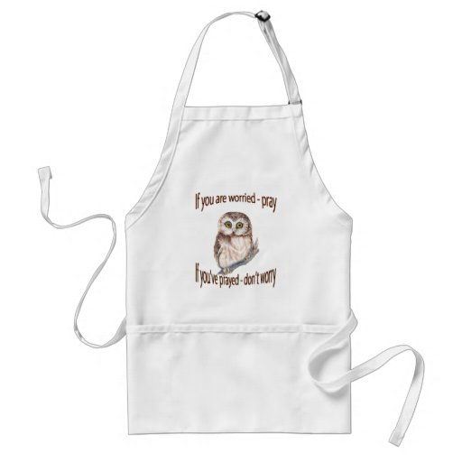 If Your Worried Pray, If you've Prayed Don't Worry Aprons