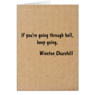If you're going through hell, keep going. greeting card