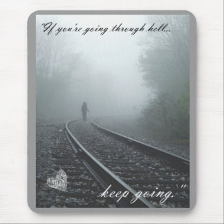 if you're going through hell keep going mouse mat