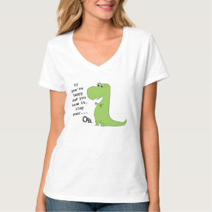 If You're Happy Clap TRex Dinosaur Funny T Shirt