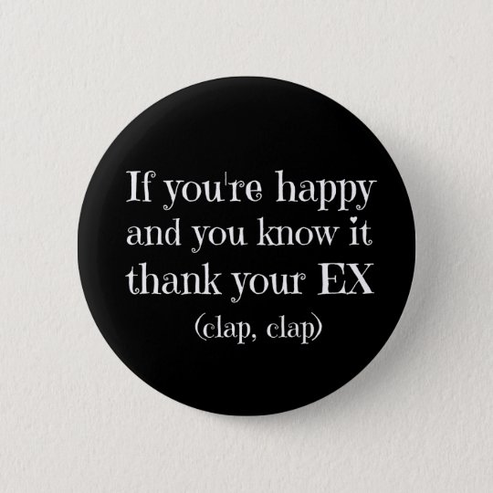 If You're Happy Funny Quote 6 Cm Round