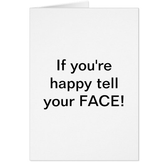 """""""If you're happy tell your FACE! by Lorette"""