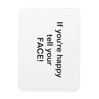 """If you're happy tell your FACE! by Lorette Starr  Rectangular Photo Magnet"