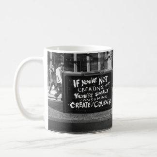 If You're Not Creating... Coffee Mug