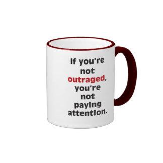 If you're not outraged ringer mug