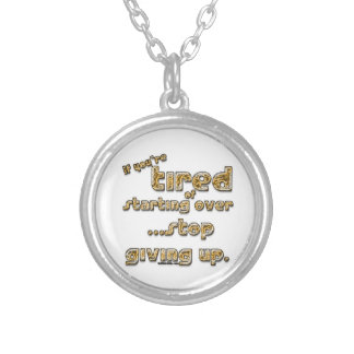 If you're tired of starting over... necklace