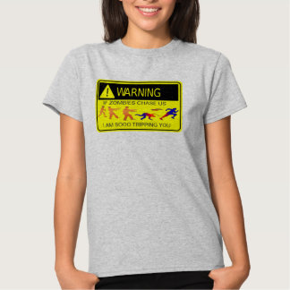 if zombies chase us funny t-shirt design