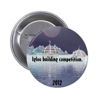 Igloo building competition 5. 6 cm round badge
