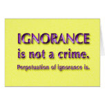 Ignorance is not a crime. cards